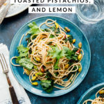 Spaghetti with greens, toasted pistachios, and lemon.